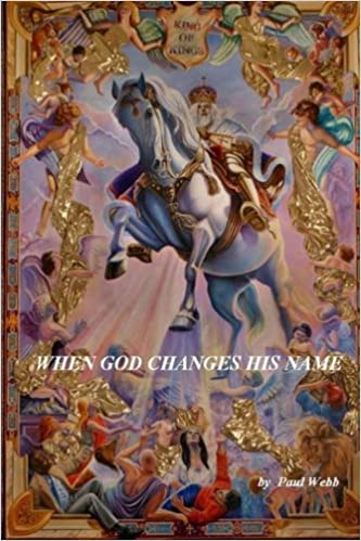 When God Changes His Name: Paul Webb: 9781475165500: Amazon