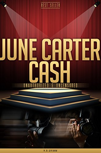 June Carter Cash Unauthorized & Uncensored