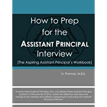 How to Prep for the Assistant Principal Interview: The Aspiring Assistant Principal's Workbook