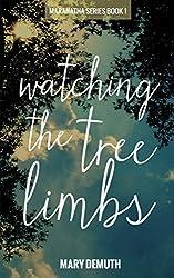 Watching the Tree Limbs (Maranatha Series Book 1)