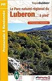 Le Parc naturel régional du Luberon. à pied : 27 promenedes et randonnées