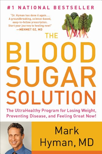The Blood Sugar Solution: The UltraHealthy Program for Losing Weight, Preventing Disease, and Feeling Great Now! cover
