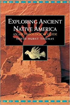 Book Exploring Ancient Native America: An Archaeological Guide by David Hurst Thomas (1999-04-21)
