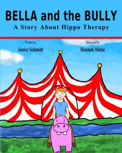 BELLA and the BULLY: A story about Hippo Therapy