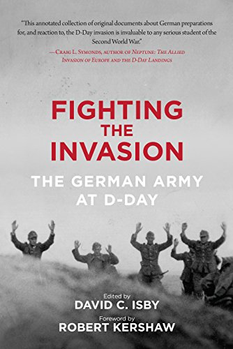 Fighting the Invasion: The German Army at D-Day
