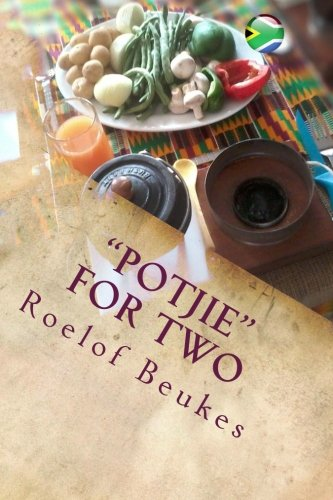 """Potjie"" for two: South-African soul food with a twist by Roelof Beukes"