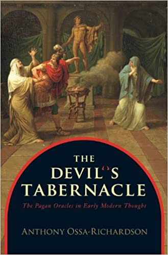 The devils tabernacle the pagan oracles in early modern thought the devils tabernacle the pagan oracles in early modern thought kindle edition by anthony ossa richardson politics social sciences kindle ebooks fandeluxe Image collections