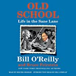 Old School: Life in the Sane Lane | Bill O'Reilly,Bruce Feirstein