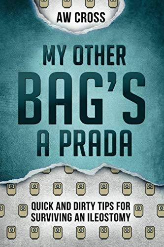 (My Other Bag's a Prada: Quick and Dirty Tips for Surviving an Ileostomy)