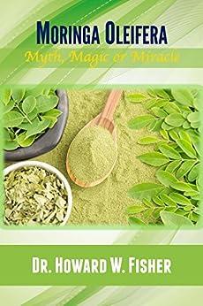 Moringa Oleifera Myth Magic Miracle ebook product image