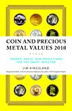 Coin and Precious Metal Values 2010: Trends, Deals, and Predictions for the Smart Investor