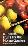 Fruits for the Home Garden, U. P. Hedrick, 0486229440