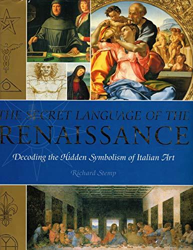 (The Secret Language of the Renaissance: Decoding the Hidden Symbolism of Italian Art)