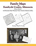 Family Maps of Kandiyohi County, Minnesota, Deluxe Edition : With Homesteads, Roads, Waterways, Towns, Cemeteries, Railroads, and More, Boyd, Gregory A., 1420310402