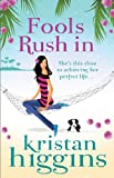 Front cover for the book Fools Rush In by Kristan Higgins