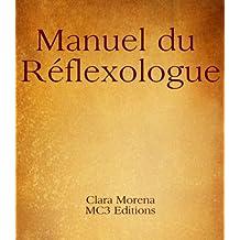 Manuel du Réflexologue: Manuel de réflexologie plantaire (French Edition)