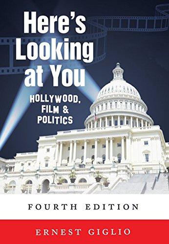 Here's Looking at You: Hollywood, Film & Politics (Politics, Media, and Popular Culture) (Politics And Film International)