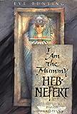 I Am the Mummy Heb-Nefert, Eve Bunting, 0152004793
