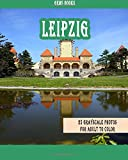 Leipzig: 25 Grayscale Photos For Adult To Color (Grayscale Adult Coloring Book of Cities, Coloring Books for Grown-Ups)