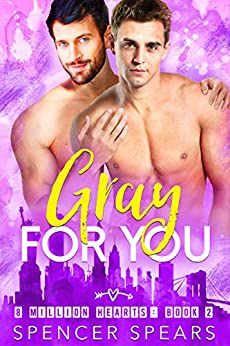 Gray For You (8 Million Hearts Book 2) by [Spears, Spencer]