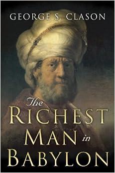 The Richest Man in Babylon: Original 1926 Edition: George