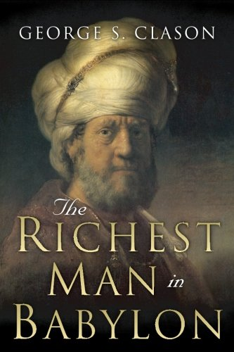 The Richest Man in Babylon: Original 1926 Edition [George S. Clason - Charles Conrad] (Tapa Blanda)