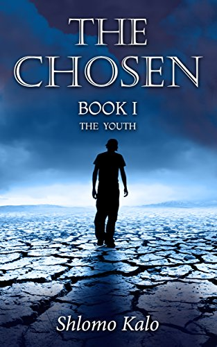 THE CHOSEN The Youth: Historical Fiction (The Chosen Trilogy Book 1) by [Kalo, Shlomo]