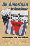 An American in Auschwitz, Elsie A. Ragusin, 0977677745