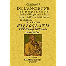 Conformite de l Ancienne et Moderne Medecine d Hippocrate a Paracelse