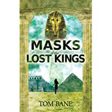 Masks of the Lost Kings: Unlocking the secrets of the Pyramids, an ancient legacy code is revealed in this tense technothriller (Suzy da Silva Series Book 1)