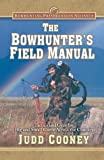 Bowhunter's Field Manual, Judd Cooney, 1620876922