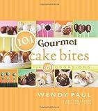101 Gourmet Cake Bites (101 Gourmet Cookbooks)