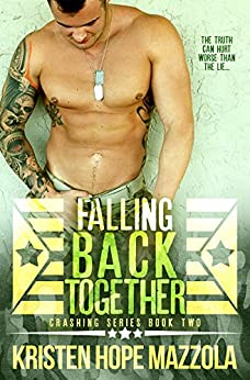 Falling Back Together: A Military Romance (Crashing Book 2) by [Mazzola, Kristen Hope]