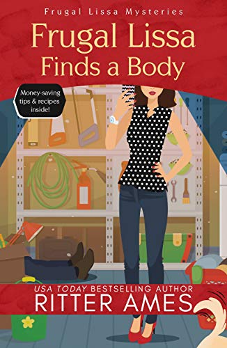 Frugal Lissa Finds a Body (Frugal Lissa Mysteries Book 1) by [Ames, Ritter]