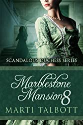 Marblestone Mansion, Book 8 (Scandalous Duchess Series)