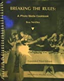 Breaking the Rules : A Photo Media Cookbook, Nettles, Bea, 0930810023