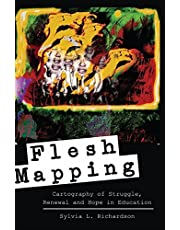 Flesh Mapping: Cartography of Struggle, Renewal and Hope in Education