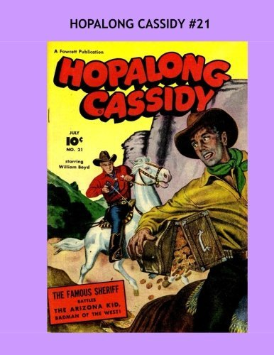 Download Hopalong Cassidy #21: Starring William Boyd -- Classic Western Comics -- All Stories -- No Ads pdf