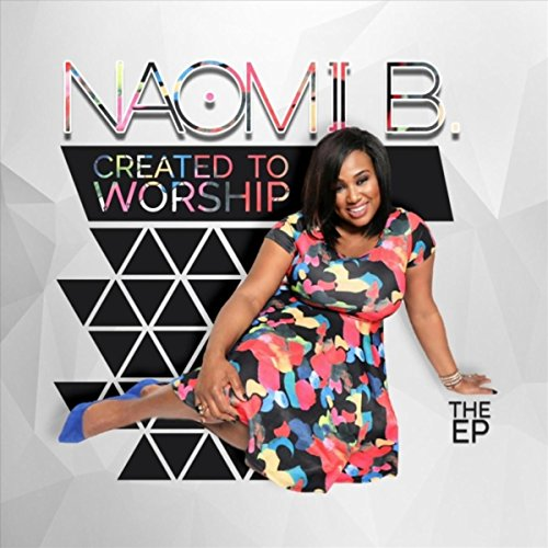 Naomi B. - Created to Worship (EP) 2018