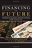 Financing the Future, Franklin Allen and Glenn Yago, 013701127X