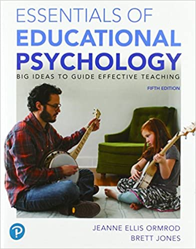 Essentials of Educational Psychology: Big Ideas To Guide Effective Teaching (5th Edition)