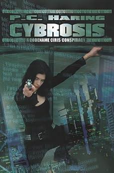 Cybrosis: A Codename CIRIS Conspiracy by [Haring, P.C.]