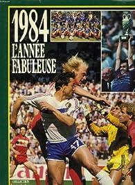 1984, l'année fabuleuse par Jean-Pierre Frimbois