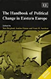 The Handbook of Political Change in Eastern Europe 9781840648546