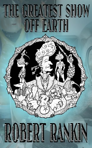 The greatest show off earth kindle edition by robert rankin the greatest show off earth by rankin robert fandeluxe Choice Image