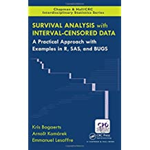 Survival Analysis with Interval-Censored Data: A Practical Approach with Examples in R, SAS, and BUGS (Chapman & Hall/CRC Interdisciplinary Statistics)