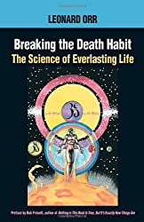 Breaking the Death Habit: The Science of Everlasting Life