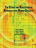 The Ethics and Regulation of Research with Human Subjects, Coleman, Carl H., 1583607986