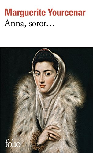Anna, Soror... (Collection Folio)  [Marguerite Yourcenar] (De Bolsillo)