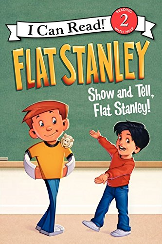 Flat Stanley: Show-and-Tell, Flat Stanley! (I Can Read Level - Level Show